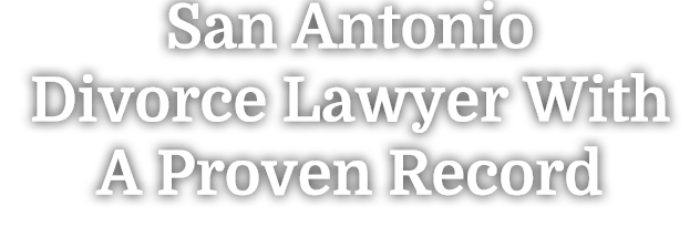 San Antonio Family Lawyer